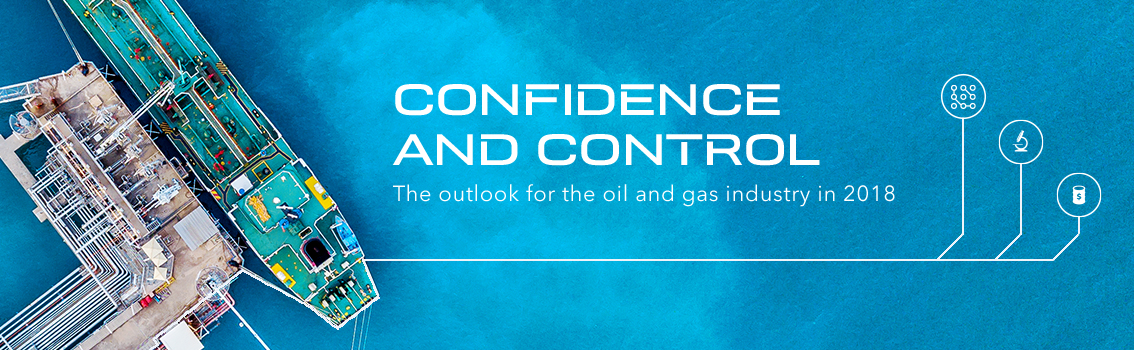 New research: Confidence and Control - the outlook for the oil and gas industry in 2018